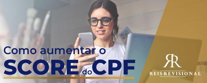 como aumentar o score do cpf gratis