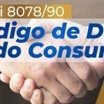 Lei 8078/90 - O Código de Defesa do Consumidor