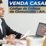 Venda Casada - Artigo 39 do Código de Defesa do Consumidor
