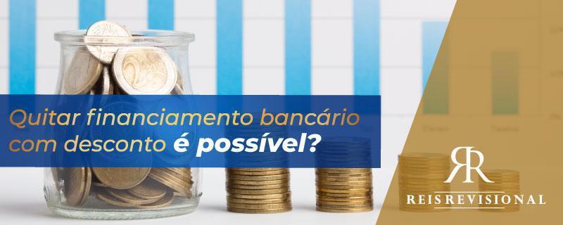 Quitar financiamento bancário com desconto