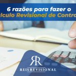 6 Razões para fazer o Cálculo Revisional de Contrato