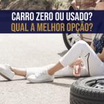 Carro zero ou usado? Qual a melhor opção?