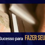 Os 7 Segredos de Sucesso para Fazer seu dinheiro sobrar