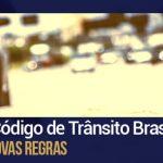 Alterações no Código de Trânsito Brasileiro - Como ficaram as novas regras