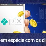 PIX: Dinheiro em espécie com os dias contados?