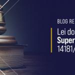 Lei do Superendividamento 14181/21
