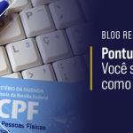 Pontuação do CPF – Você sabe o que é e como aumentar ?